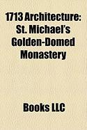 1713 Architecture: St. Michael's Golden-Domed Monastery, Old State House, St Alkmund's Church, Whitchurch, Saxon Palace