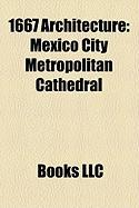 1667 Architecture: Mexico City Metropolitan Cathedral