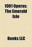 1901 Operas: The Emerald Isle
