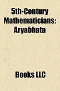 5th-Century Mathematicians: Aryabhata