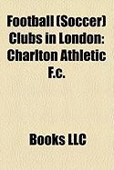 Football (Soccer) Clubs in London: Charlton Athletic F.C.