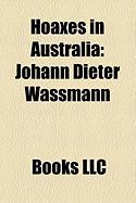 Hoaxes in Australia: Johann Dieter Wassmann, Ern Malley, Barry Larkin, 2005 Indonesian Embassy Bioterrorism Hoax, Drop Bear