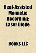 Heat-Assisted Magnetic Recording: Superparamagnetism, Laser Diode, Perpendicular Recording, Solid Immersion Lens, Patterned Media