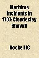 Maritime Incidents in 1707: Cloudesley Shovell