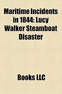 Maritime Incidents in 1844: Lucy Walker Steamboat Disaster