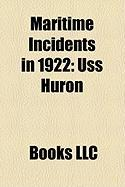 Maritime Incidents in 1922: USS Huron
