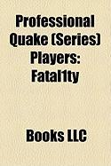 Professional Quake (Series) Players: Fatal1ty