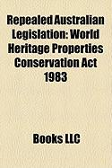 Repealed Australian Legislation: World Heritage Properties Conservation ACT 1983