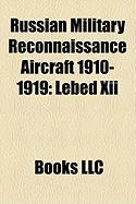 Russian Military Reconnaissance Aircraft 1910-1919: Lebed XII