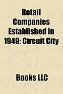 Retail Companies Established in 1949: Circuit City, Mervyns, Shoppers Food