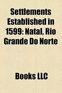 Settlements Established in 1599: Natal, Rio Grande Do Norte