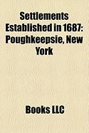 Settlements Established in 1687: Poughkeepsie, New York
