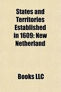 States and Territories Established in 1609: New Netherland, Captaincy General of Guatemala, Sankt Blasien Abbey in the Black Forest