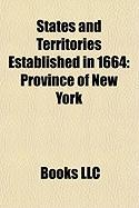 States and Territories Established in 1664: Province of New York, Delaware Colony