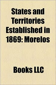 States And Territories Established In 1869 - Books Llc