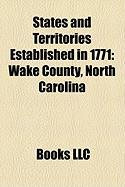 States and Territories Established in 1771: Wake County, North Carolina