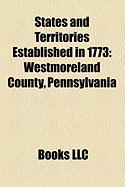 States and Territories Established in 1773: Westmoreland County, Pennsylvania