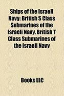 Ships of the Israeli Navy: British S Class Submarines of the Israeli Navy, British T Class Submarines of the Israeli Navy