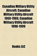 Canadian Military Utility Aircraft: Canadian Military Utility Aircraft 1960-1969, Canadian Military Utility Aircraft 1990-1999