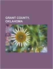 Grant County, Oklahoma - Books Llc