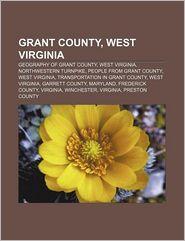 Grant County, West Virginia - Books Llc