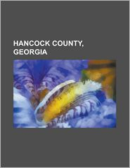 Hancock County, Georgia - Books Llc