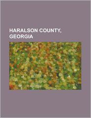 Haralson County, Georgia: Bremen, Georgia - LLC Books (Editor)