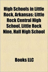 High Schools In Little Rock, Arkansas - Books Llc