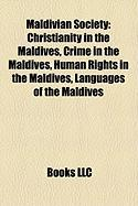 Maldivian Society: Christianity in the Maldives, Crime in the Maldives, Human Rights in the Maldives, Languages of the Maldives