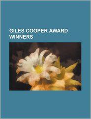 Giles Cooper Award Winners: Anthony Minghella, Carey Harrison, Carver (Play), Caryl Phillips, Craig Warner, David Pownall, David Zane Mairowitz, F - Source Wikipedia, Created by LLC Books