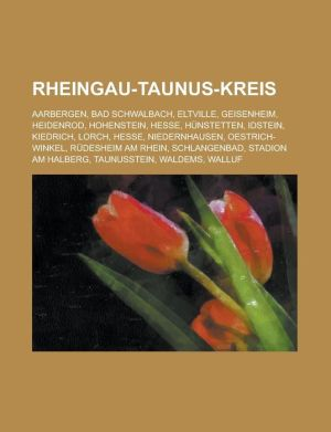 Rheingau-Taunus-Kreis: Aarbergen, Bad Schwalbach, Eltville, Geisenheim, Heidenrod, Hohenstein, Hesse, Hunstetten, Idstein, Kiedrich, Lorch, H