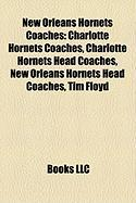 New Orleans Hornets Coaches: Charlotte Hornets Coaches, Charlotte Hornets Head Coaches, New Orleans Hornets Head Coaches, Tim Floyd