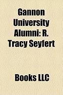 Gannon University Alumni: R. Tracy Seyfert