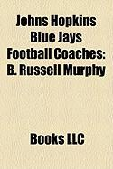 Johns Hopkins Blue Jays Football Coaches: B. Russell Murphy