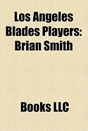 Los Angeles Blades Players: Brian Smith