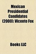 Mexican Presidential Candidates (2000): Vicente Fox