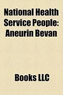 National Health Service People: Aneurin Bevan