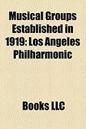 Musical Groups Established in 1919: Los Angeles Philharmonic
