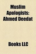 Muslim Apologists: Ahmed Deedat