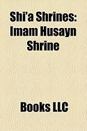 Shi'a Shrines: Imam Husayn Shrine