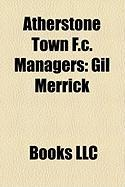 Atherstone Town F.C. Managers: Gil Merrick