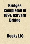 Bridges Completed in 1891: Harvard Bridge