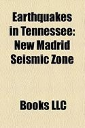 Earthquakes in Tennessee: New Madrid Seismic Zone, 1968 Illinois Earthquake, 1812 New Madrid Earthquake, 2003 Alabama Earthquake
