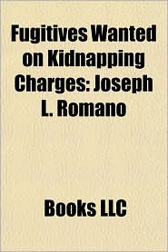 Fugitives Wanted on Kidnapping Charges: Joseph L. Romano