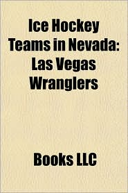 Ice Hockey Teams in Nevada: Las Vegas Wranglers