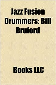 Jazz Fusion Drummers: Bill Bruford