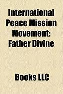 International Peace Mission Movement: Father Divine, Doctrine of Father Divine, Edna Rose Ritchings, Woodmont (Gladwyne, Pennsylvania)