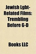 Jewish Lgbt-Related Films (Study Guide): Trembling Before G-D, Men of Israel, Kissing Jessica Stein, Say Amen, and Thou Shalt Love
