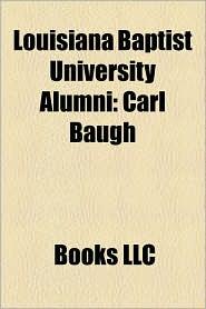 Louisiana Baptist University Alumni: Carl Baugh