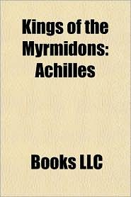 Kings of the Myrmidons: Achilles